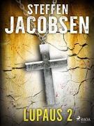 Cover-Bild zu Steffen Jacobsen, Jacobsen: Lupaus - Osa 2 (eBook)