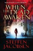 Cover-Bild zu Steffen, Jacobsen: When the Dead Awaken (eBook)