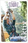 Cover-Bild zu Aktiv Erlebnis Schweiz von Hallwag Kümmerly+Frey AG (Hrsg.)