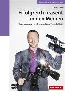 Cover-Bild zu Erfolgreich präsent in den Medien (eBook) von Rohr, Patrick