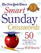Cover-Bild zu The New York Times Smart Sunday Crosswords, Volume 1: 50 Sunday Puzzles from the Pages of the New York Times von New York Times