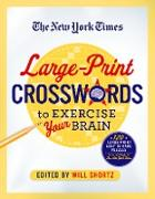 Cover-Bild zu The New York Times Large-Print Crosswords to Exercise Your Brain: 120 Large-Print Easy to Hard Puzzles from the Pages of the New York Times von New York Times