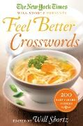 Cover-Bild zu The New York Times Will Shortz Presents Feel Better Crosswords: 300 Easy to Hard Puzzles von New York Times