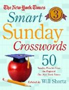 Cover-Bild zu The New York Times Smart Sunday Crosswords, Volume 3: 50 Sunday Puzzles from the Pages of the New York Times von New York Times