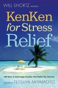 Cover-Bild zu Will Shortz Presents Kenken for Stress Relief von Shortz, Will
