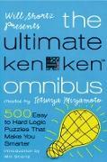 Cover-Bild zu Will Shortz Presents the Ultimate Kenken Omnibus: 500 Easy to Hard Logic Puzzles That Make You Smarter von Miyamoto, Tetsuya