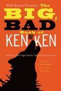 Cover-Bild zu Will Shortz Presents the Big, Bad Book of Kenken: 100 Very Hard Logic Puzzles That Make You Smarter von Miyamoto, Tetsuya