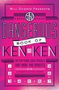 Cover-Bild zu Will Shortz Presents the Dangerous Book of Kenken: 100 Very Hard Logic Puzzles That Make You Smarter von Miyamoto, Tetsuya