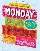 Cover-Bild zu The New York Times Monday Crossword Puzzle Omnibus: 200 Solvable Puzzles from the Pages of the New York Times von Shortz, Will (Hrsg.)