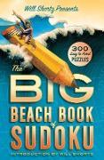 Cover-Bild zu Will Shortz Presents the Big Beach Book of Sudoku: 300 Easy to Hard Puzzles von Shortz, Will (Hrsg.)
