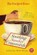 Cover-Bild zu The New York Times Soothing Sunday Crosswords: 75 Puzzles from the Pages of the New York Times von New York Times