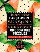 Cover-Bild zu The New York Times Large-Print Season's Greetings Crossword Puzzles: 150 Easy to Hard Puzzles to Boost Your Brainpower von New York Times