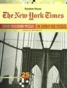 Cover-Bild zu The New York Times Sunday Crossword Puzzles, Volume 25 von Shortz, Will