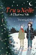 Cover-Bild zu Neri, G.: Tru & Nelle: A Christmas Tale
