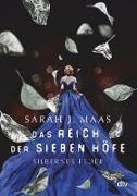 Cover-Bild zu Das Reich der sieben Höfe - Silbernes Feuer (eBook) von Maas, Sarah J.