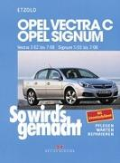 Cover-Bild zu Etzold, Hans-Rüdiger: So wird's gemacht. Opel Vectra C ab 3/02 , Opel Signum ab 5/03