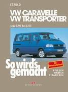 Cover-Bild zu Etzold, Hans-Rüdiger: So wird's gemacht. T4: VW Caravelle / Transporter / Multivan / California von 9/90 bis 1/03