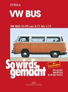 Cover-Bild zu Etzold, Rüdiger: VW Bus T2 50 PS 8/73 bis 5/79