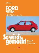 Cover-Bild zu Etzold, Rüdiger: Ford Fiesta 4/89 bis 12/95, Fiesta Classic von 1/96 bis 7/96 (eBook)