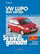 Cover-Bild zu Etzold, Hans-Rüdiger: So wird's gemacht. VW Lupo 9/98 bis 3/05, Seat Arosa 3/97 bis 12/04