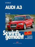 Cover-Bild zu Etzold, Hans-Rüdiger: So wirds gemacht. AUDI A3 von 5/03 bis 10/12