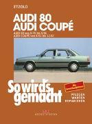 Cover-Bild zu Etzold, Rüdiger: Audi 80 8/78 bis 8/86, Audi Coupé 8/81 bis 12/87