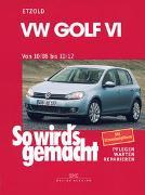 Cover-Bild zu Etzold, Rüdiger: VW Golf VI von 10/08 bis 10/12