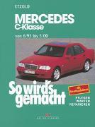 Cover-Bild zu Etzold, Hans-Rüdiger: So wird's gemacht Mercedes C-Klasse von 6/93 bis 5/00