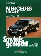 Cover-Bild zu Etzold, Hans-Rüdiger: So wird's gemacht. Mercedes E-Klasse W 210 6/95 bis 3/02