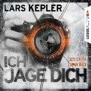 Cover-Bild zu Ich jage dich (Ungekürzt) (Audio Download) von Kepler, Lars