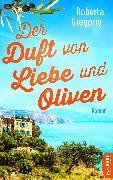 Cover-Bild zu Der Duft von Liebe und Oliven (eBook) von Gregorio, Roberta