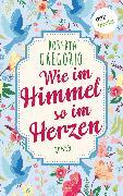 Cover-Bild zu Wie im Himmel so im Herzen (eBook) von Gregorio, Roberta