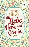 Cover-Bild zu Mit Liebe, Herz und Gloria (eBook) von Gregorio, Roberta
