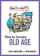 Cover-Bild zu How to Survive Old Age (eBook) von Whichelow, Clive