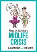 Cover-Bild zu How to Survive a Midlife Crisis (eBook) von Haskins, Mike