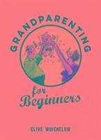 Cover-Bild zu Grandparenting for Beginners von Whichelow, Clive
