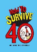 Cover-Bild zu How to Survive 40 (eBook) von Haskins, Mike