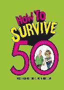 Cover-Bild zu How to Survive 50 (eBook) von Haskins, Mike