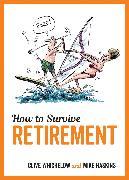 Cover-Bild zu How to Survive Retirement (eBook) von Haskins, Mike