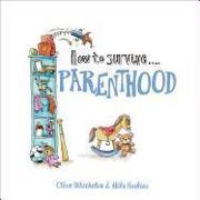 Cover-Bild zu How to Survive Parenthood von Whichelow, Clive