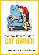 Cover-Bild zu How to Survive Being a Cat Owner (eBook) von Haskins, Mike
