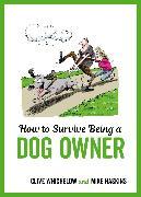 Cover-Bild zu How to Survive Being a Dog Owner (eBook) von Haskins, Mike