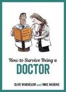 Cover-Bild zu How to Survive Being a Doctor von Haskins, Mike
