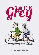 Cover-Bild zu Glad to be Grey (eBook) von Whichelow, Clive