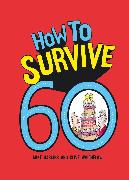 Cover-Bild zu How to Survive 60 (eBook) von Haskins, Mike