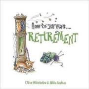 Cover-Bild zu How to Survive Retirement von Whichelow, Clive