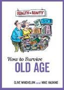 Cover-Bild zu How to Survive Old Age von Haskins, Mike