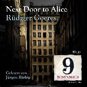 Cover-Bild zu Next door to Alice - Rosenhaus 9 - Nr.1 (Audio Download) von Goeres, Rüdiger