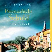 Cover-Bild zu Provenzalische Schuld (Audio Download) von Bonnet, Sophie