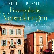 Cover-Bild zu Provenzalische Verwicklungen (Audio Download) von Bonnet, Sophie